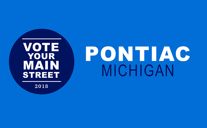Graphic with medium blue background. A dark blue circle on the left side has text in white that reads: Vote Your Main Street 2018. Floating text on the right side of the image reads in two lines from top to bottom: Pontiac (in white) Michigan (in dark blue).